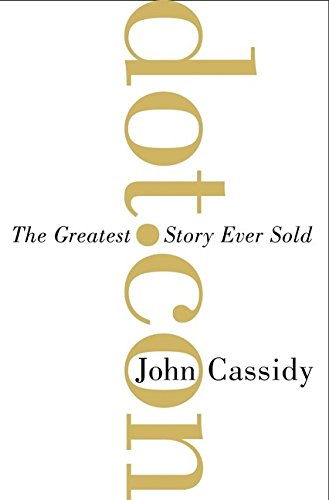 Read Online Dot.Con: The Greatest Story Ever Sold pdf