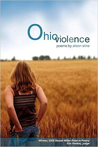 Ohio Violence Vassar Miller Prize In Poetry Stine Alison 9781574412581 Amazon Com Books