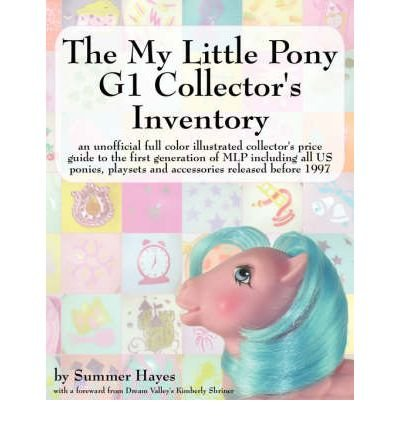 Read Online [(My Little Pony G1 Collector's Inventory)] [Author: Summer Hayes] published on (May, 2008) PDF