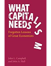 What Capitalism Needs: Forgotten Lessons of Great Economists