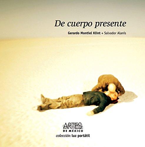 Descargar Libro De Cuerpo Presente/ Present In Body Gerardo Montiel Klint