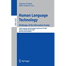 Human Language Technology. Challenges of the Information Society: Third Language and Technology Conference, LTC 2007, Poznan, Poland, October 5-7, 2007, Revised Selected Papers