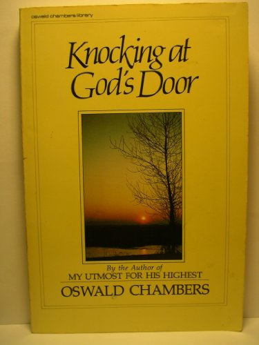 Knocking at God's Door (Oswald Chambers library)