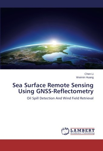 Sea Surface Remote Sensing Using GNSS-Reflectometry: Oil Spill Detection And Wind Field Retrieval