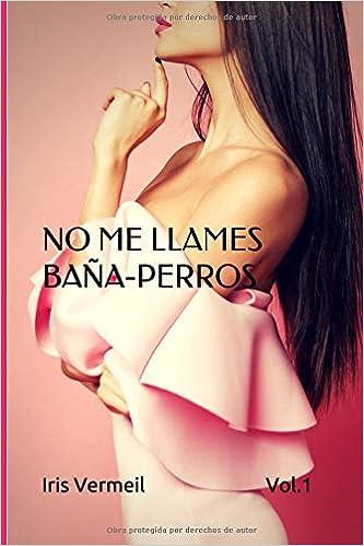 No me llames baña-perros. Vol. I, Iris Vermeil (rom) 41Hn6l6sebL._SX331_BO1,204,203,200_
