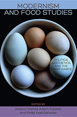 Modernism and Food Studies: Politics, Aesthetics, and the Avant-Garde