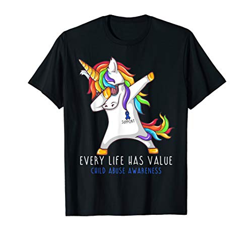 - Every Life Has Value Child Abuse Awareness Shirt