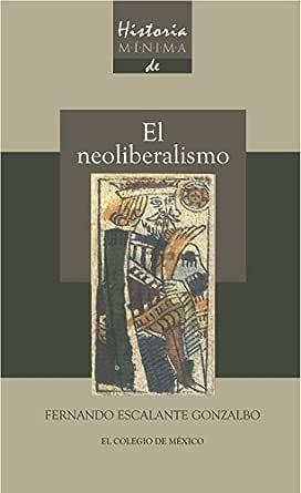 Historia mínima del Neoliberalismo (Historias mínimas) eBook ...