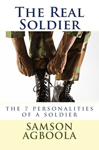 The Real Soldier: The 7 Personalities of a Soldier