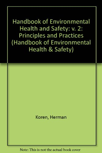 Handbook of Environmental Health and Safety 2: Principles and Practices Volume II (Handbook of Environmental Health &amp