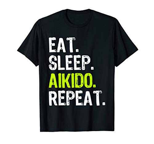 (Eat Sleep Aikido Repeat Funny Gift T-Shirt)