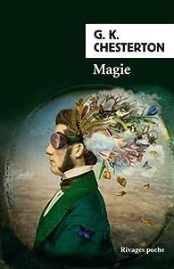 Magie : Une comédie fantastique par Gilbert Keith Chesterton