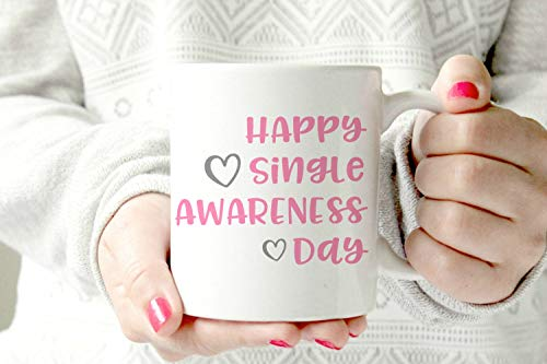 Happy Single Awareness Day MUG. I hate valentine's day gift ceramic mug. Anti valentine's day gift. funny gift. humorous