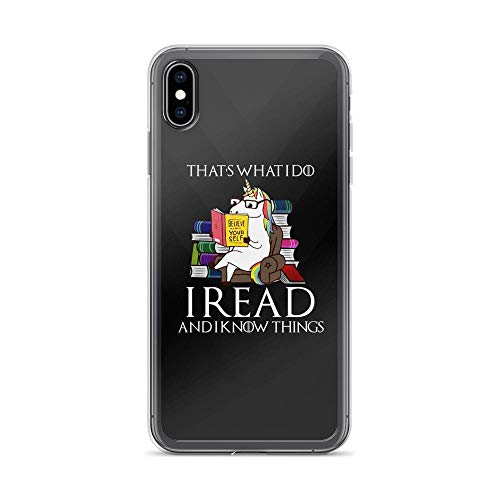 iPhone Xs Max Pure Clear Case Cases Cover That's What I Do, I Read and I Know Things Smart Cute Unicorn