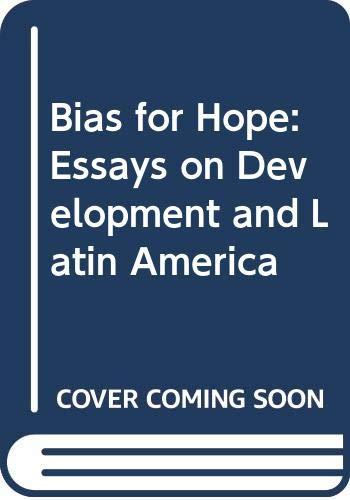 A Bias For Hope Essays On Development And Latin America Hirschman Albert O 9780300014563 Amazon Com Books