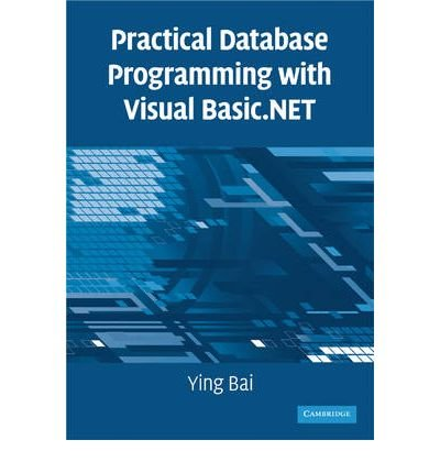 (Practical Database Programming with Visual Basic.Net[ PRACTICAL DATABASE PROGRAMMING WITH VISUAL BASIC.NET ] By Bai, Ying ( Author )Dec-01-2008)