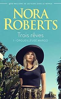 Trois rêves 01 : Orgueilleuse Margo, Roberts, Nora