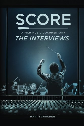 SCORE: A Film Music Documentary - The Interviews