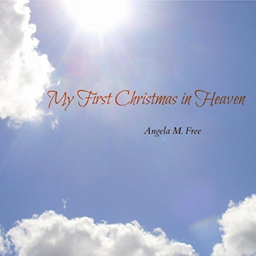 my first christmas in heaven by angela m free on amazon music amazoncom