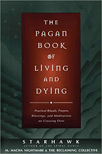 Amazon com: The Pagan Book of Living and Dying: Practical