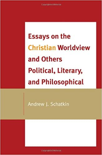 Essays on the christian worldview and others political literary