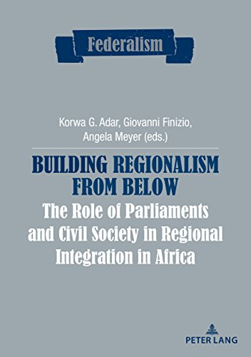 Building Regionalism from Below: The Role of Parliaments and Civil Society in Regional Integration in Africa