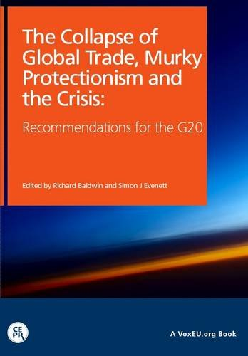 The Collapse of Global Trade, Murky Protectionism, and the Crisis: Recommendations for the G20 (VoxEU.Org Books) pdf epub