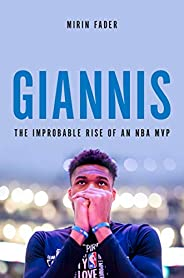 Giannis: The Improbable Rise of an NBA MVP