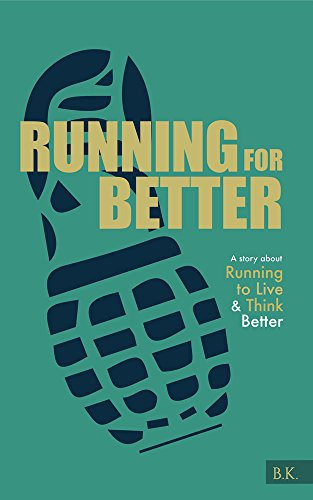 Running for Better: A Story about Running to Live  and Think Better ()