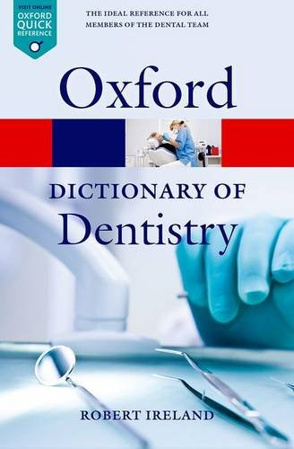 A Dictionary of Dentistry (Oxford Quick Reference) (Dental Dictionary)