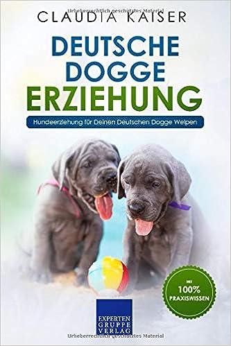 Deutsche Dogge Erziehung Hundeerziehung Fur Deinen Deutsche Dogge Welpen Amazon De Kaiser Claudia Bucher