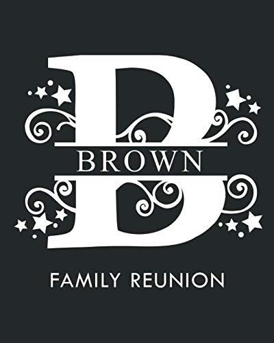 Brown Family Reunion: Personalized Last Name Monogram Letter B Family Reunion Guest Book (Family Reunion Keepsakes)