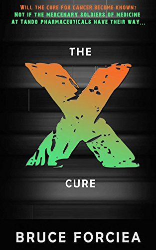 The X-Cure by [Forciea, Bruce]