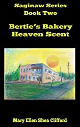 Bertie's Bakery Heaven Scent (Saginaw Series Book 2)