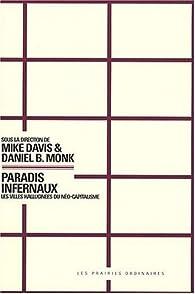 Paradis infernaux : Les villes hallucinées du néo-capitalisme par Mike Davis