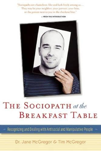 Download The Sociopath at the Breakfast Table: Recognizing and Dealing With Antisocial and Manipulative People pdf epub