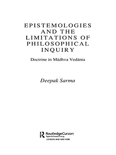 Epistemologies and the Limitations of Philosophical Inquiry: Doctrine in Madhva Vedanta (Routledge Hindu Studies Series) Pdf