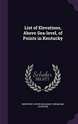 List of Elevations, Above Sea-Level, of Points in Kentucky