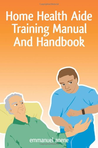 Home Health Aide Training Manual And Handbook