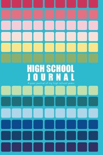 High School Journal: 4-Year Journal of My High School Years ()