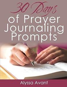 30 Days of Prayer Journaling Prompts by Alyssa Avant (2016-01-28)