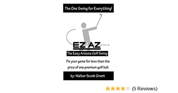 Golf 4 Less >> The Ez Az Golf Swing