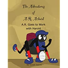 A.R. Goes to Work with Harold (The Adventures of A.R. Achnid)