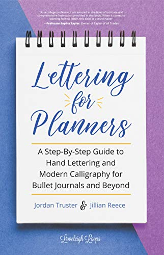 Hand Journal - Lettering for Planners: A Step-By-Step Guide to Hand Lettering and Modern Calligraphy for Bullet Journals and Beyond