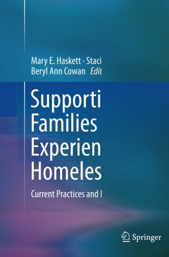 Supporting Families Experiencing Homelessness: Current Practices and Future Directions