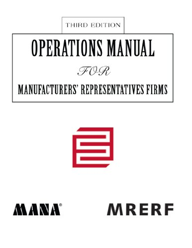 Operations Manual for Manufacturers Representatives Firms [Third Edition]
