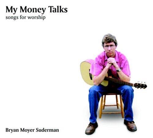 My Money Talks: Songs for Worship