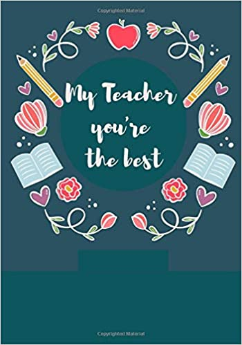 My Teacher, you're the best: Notebook (Journal, Composition Book