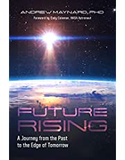 Future Rising: A Journey from the Past to the Edge of Tomorrow (Physics of Time, Climate Change, Future of Humanity)