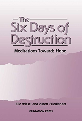 The Six Days of Destruction: Meditations Towards Hope